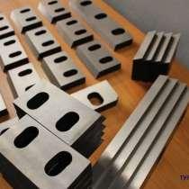 Изготовление ножей для шредеров и дробилок, данные виды ноже, в Волгограде